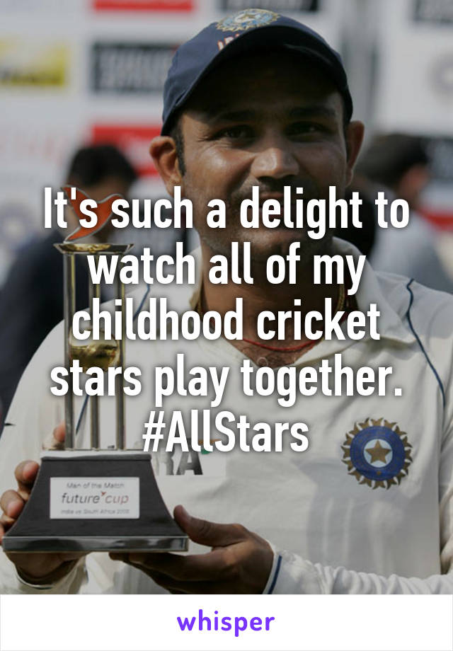 It's such a delight to watch all of my childhood cricket stars play together. #AllStars