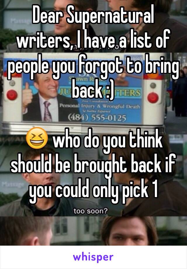 Dear Supernatural  writers, I have a list of people you forgot to bring back :)  😆 who do you think should be brought back if you could only pick 1