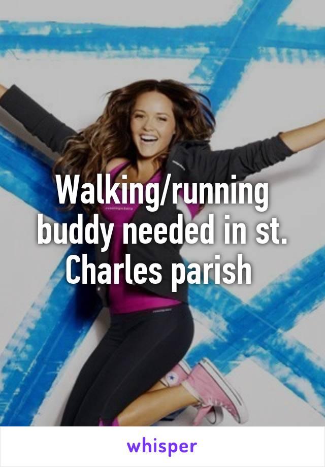 Walking/running buddy needed in st. Charles parish
