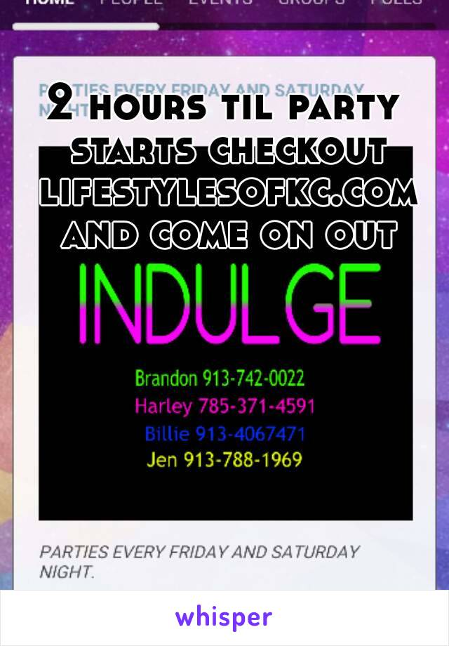 2 hours til party starts checkout lifestylesofkc.com and come on out