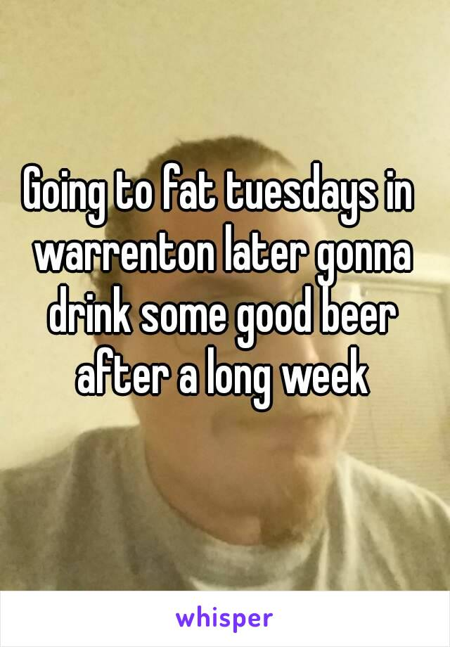 Going to fat tuesdays in warrenton later gonna drink some good beer after a long week