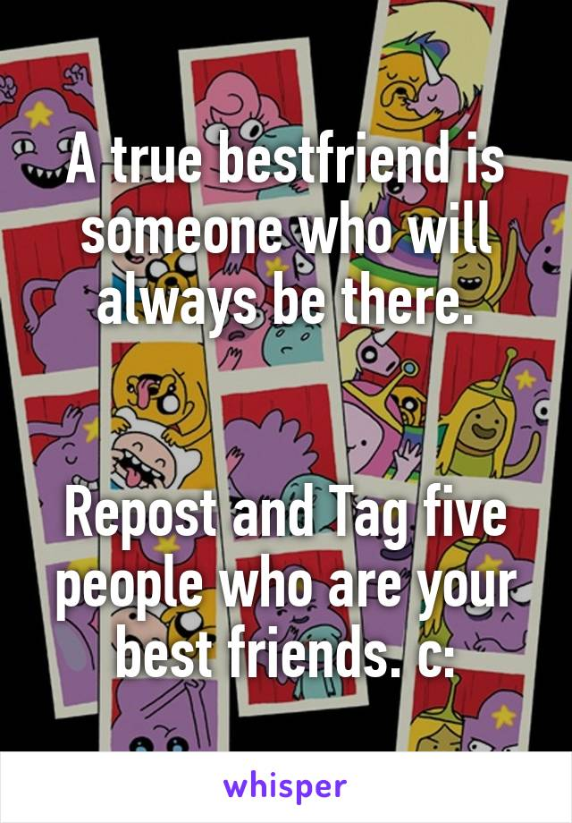A true bestfriend is someone who will always be there.   Repost and Tag five people who are your best friends. c: