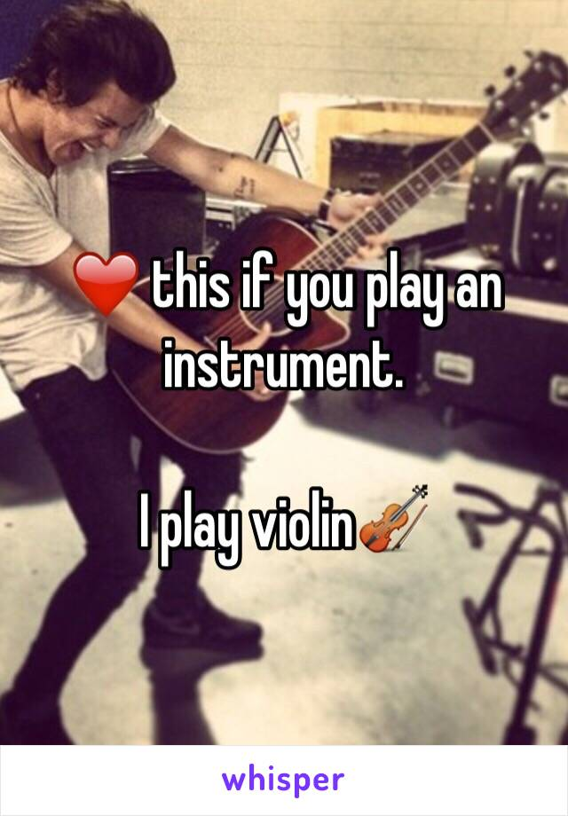 ❤️ this if you play an instrument.   I play violin🎻