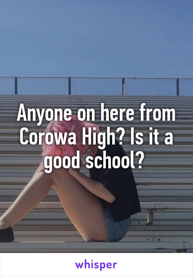 Anyone on here from Corowa High? Is it a good school?