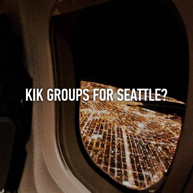 Kik groups seattle