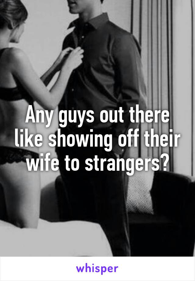 Apologise, wife showing strangers