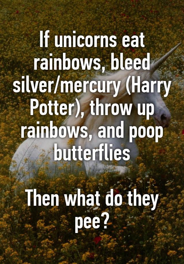 if unicorns eat rainbows bleed silver mercury harry potter throw