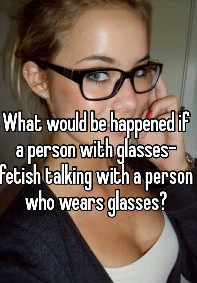 glasses fetish