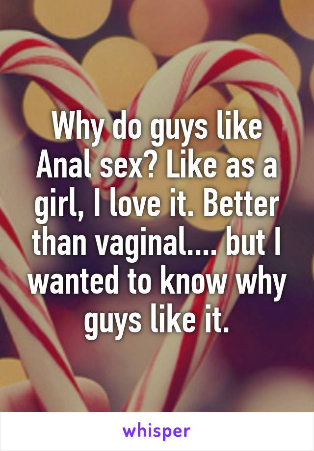 Why do i love anal sex