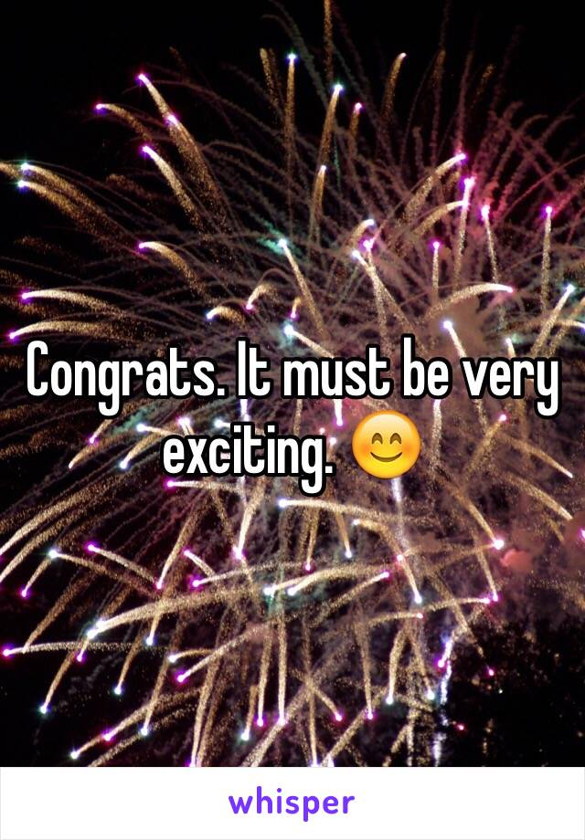 Congrats. It must be very exciting. 😊
