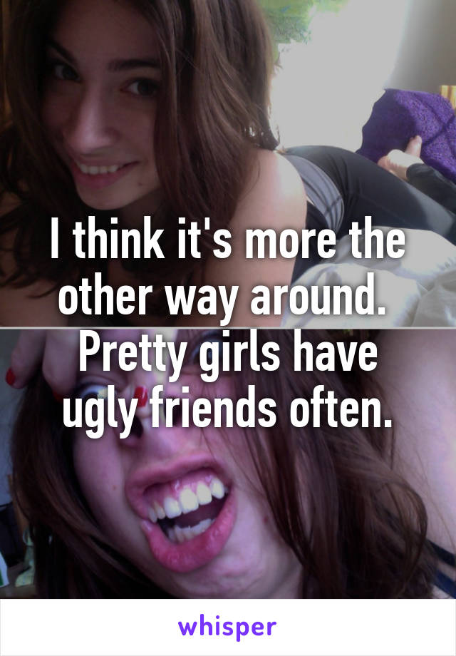 ugly girl friends