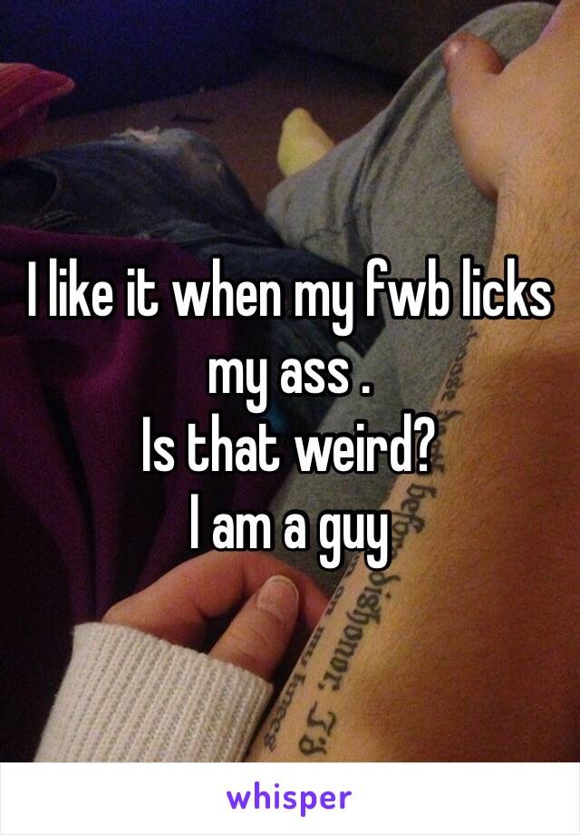 My wife likes to lick my ass