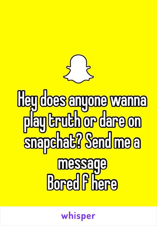 Truth or dare snapchat