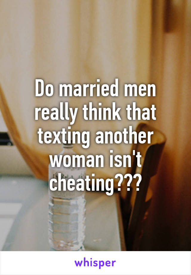 When Is Cheating Texting Married Another Woman