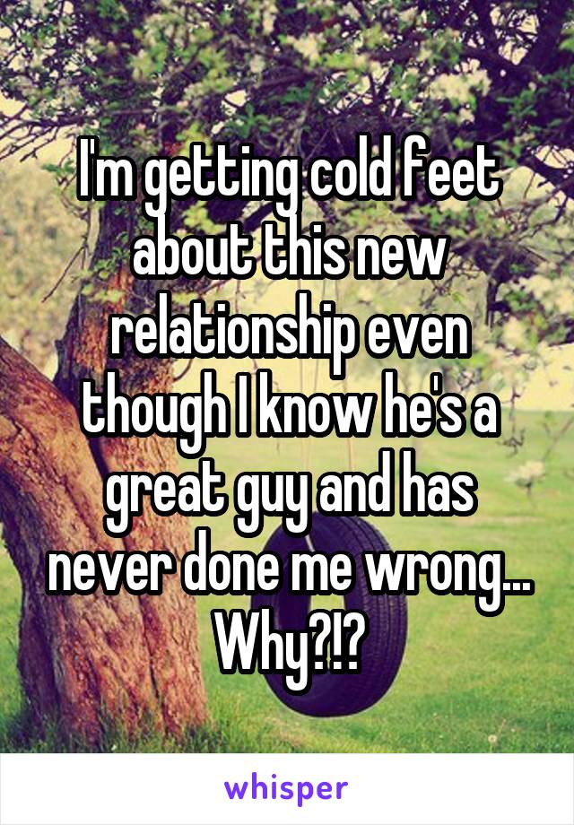 Get relationship do cold feet in men why a What Cold