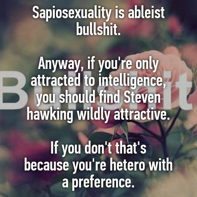 Sapiosexuality is bullshit