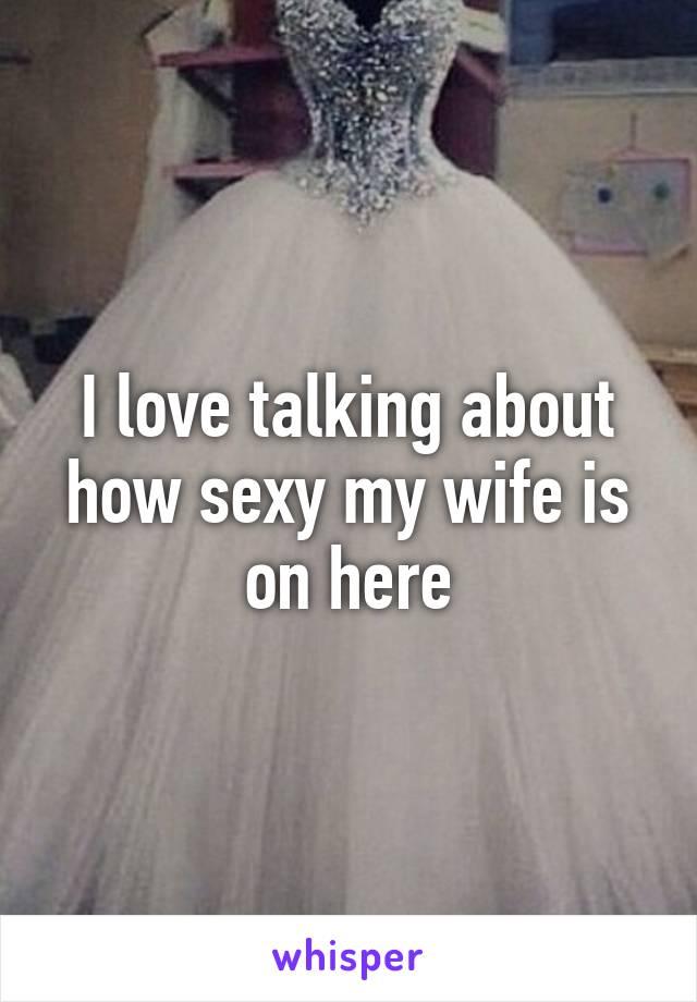 Wife talking sexy