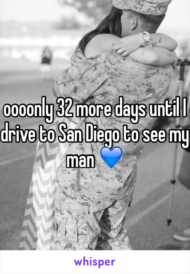 oooonly 32 more days until I drive to San Diego to see my man 💙