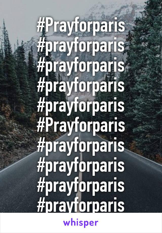 #Prayforparis #prayforparis #prayforparis #prayforparis #prayforparis #Prayforparis #prayforparis #prayforparis #prayforparis #prayforparis