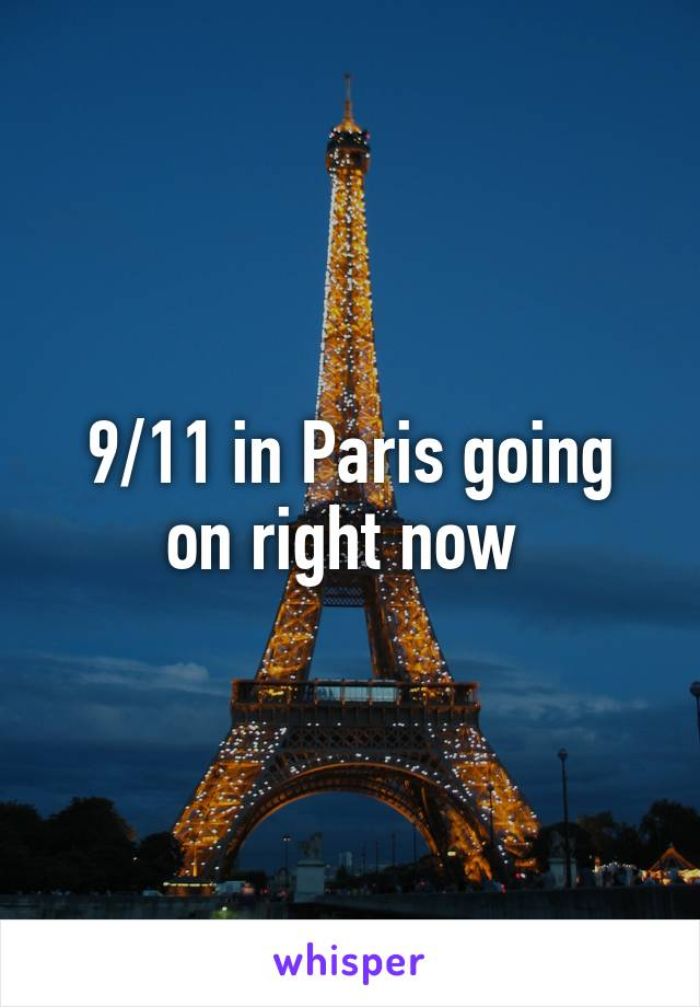 9/11 in Paris going on right now