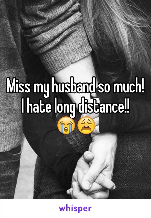 Miss my husband so much! I hate long distance!! 😭😩