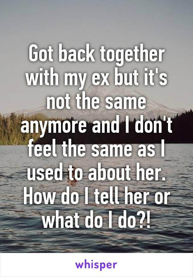 my ex and i got back together