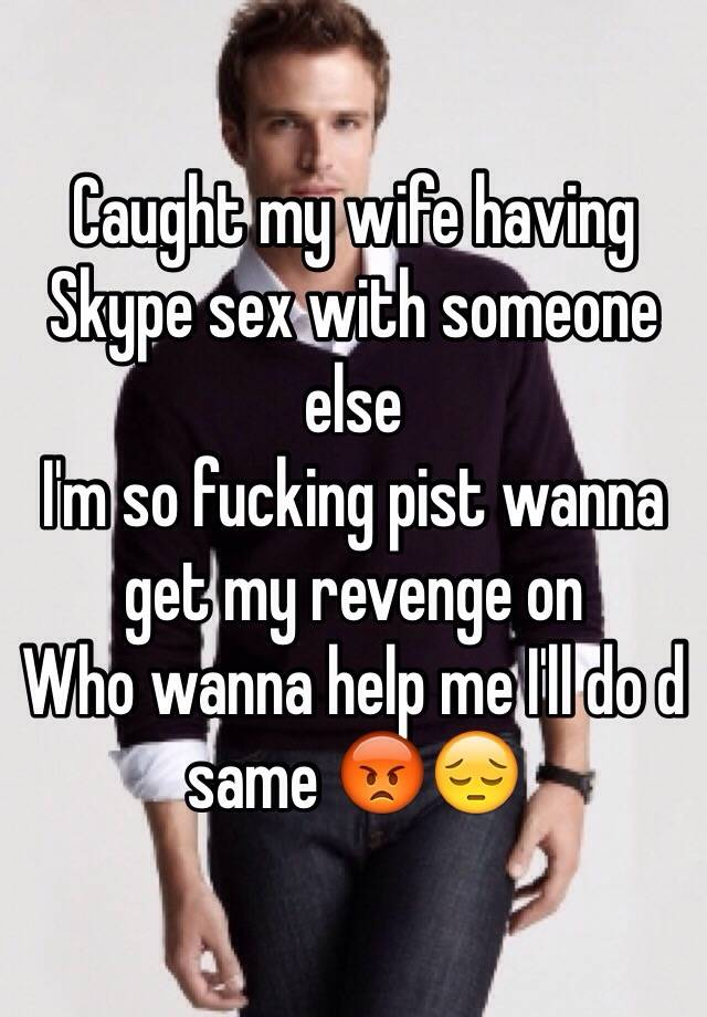 Wife always talking about fucking