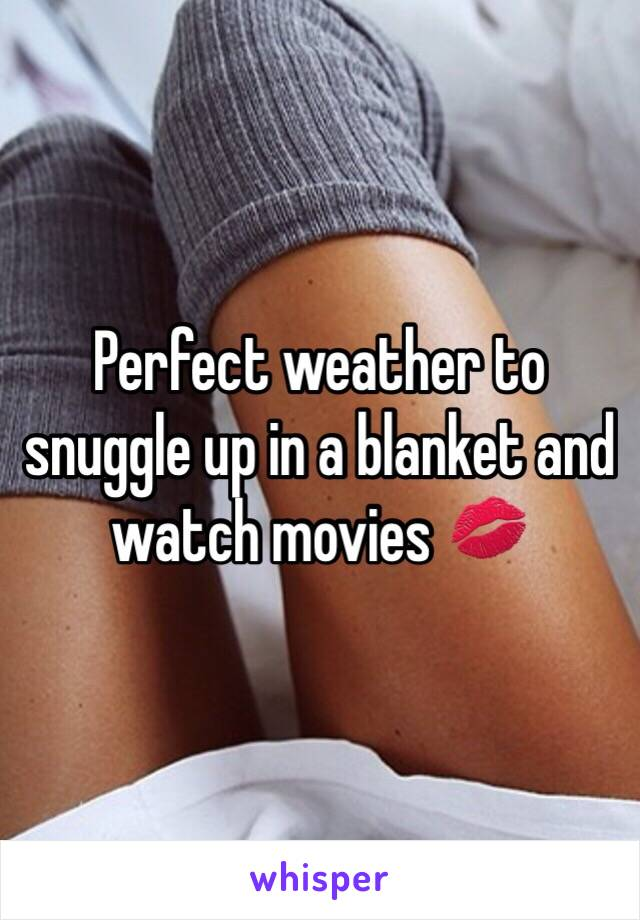Perfect weather to snuggle up in a blanket and watch movies 💋
