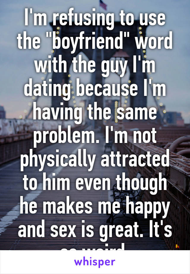 Dating a guy not physically attracted to