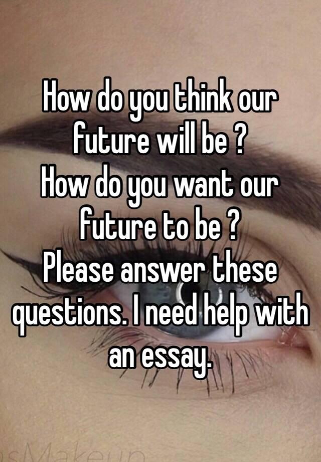 i need help with a essay