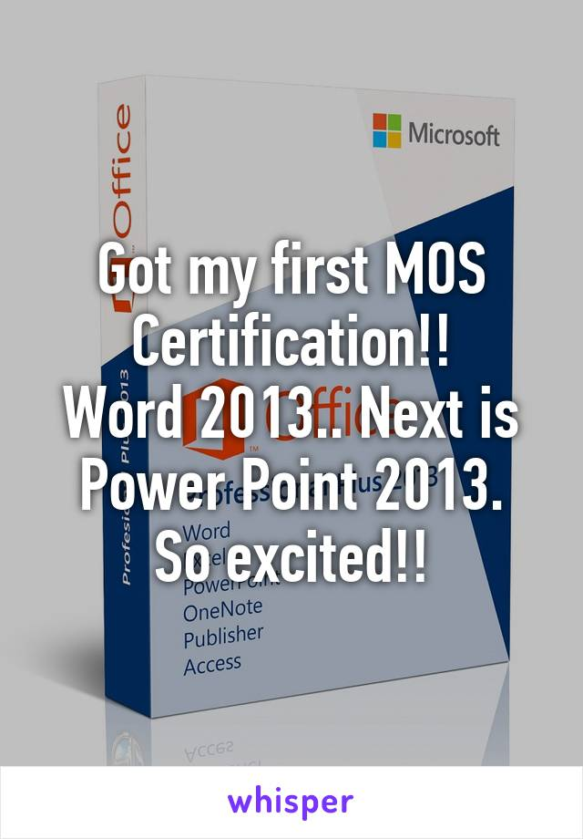 Got My First Mos Certification Word 2013 Next Is Power Point