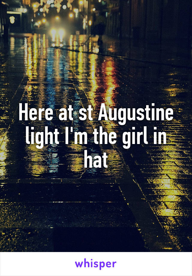 Here at st Augustine light I'm the girl in hat