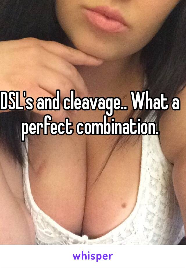 DSL's and cleavage.. What a perfect combination.