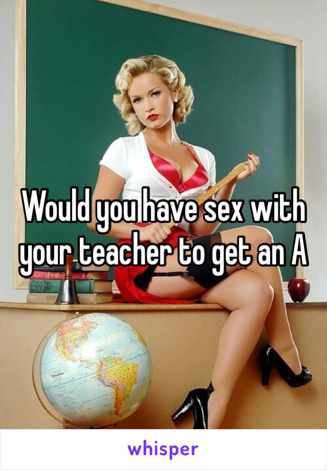 Having sex with your teacher