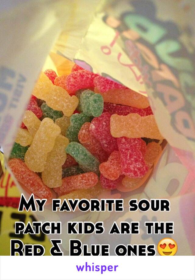 My favorite sour patch kids are the Red & Blue ones😍