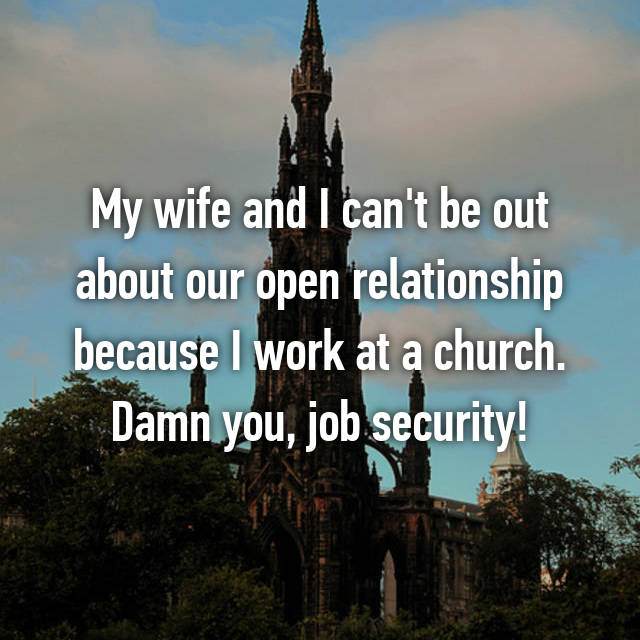 My wife and I can't be out about our open relationship because I work at a church. Damn you, job security!