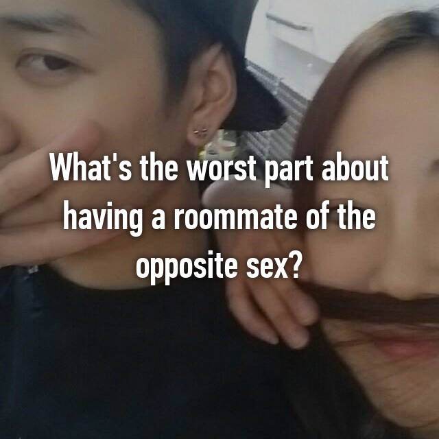 Think, opposite sex roommate