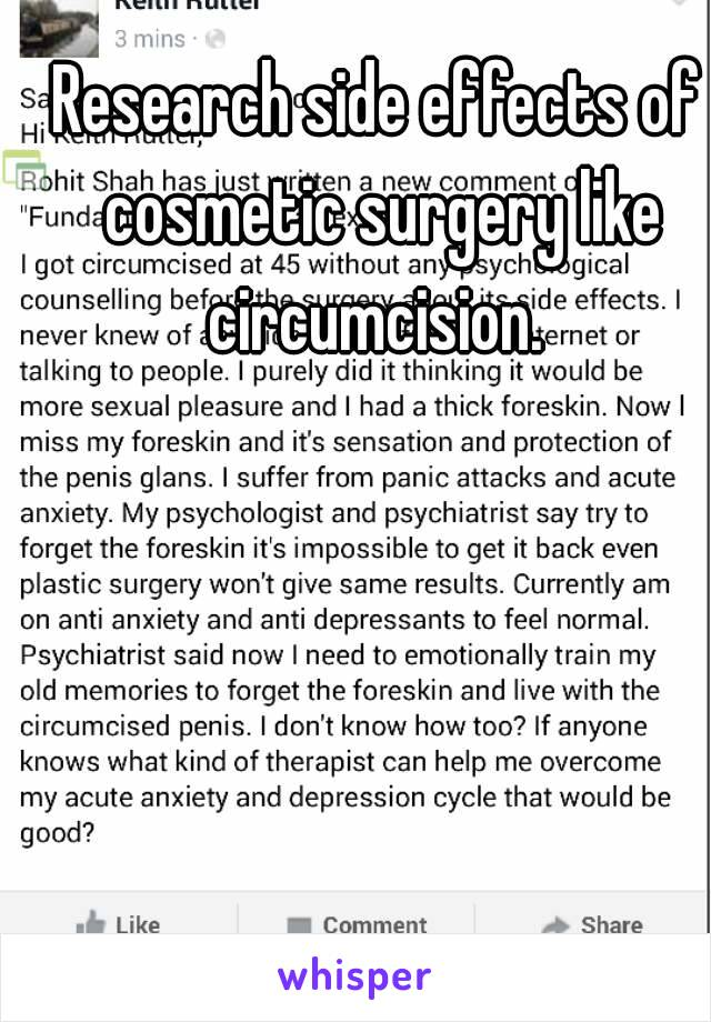Research side effects of cosmetic surgery like circumcision.