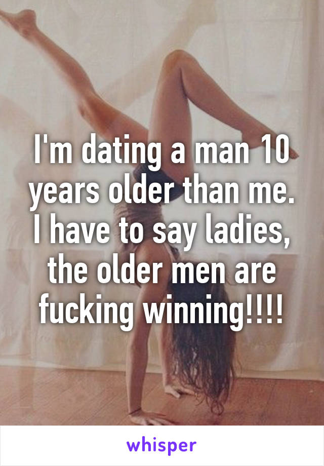 Im dating a man 10 years older
