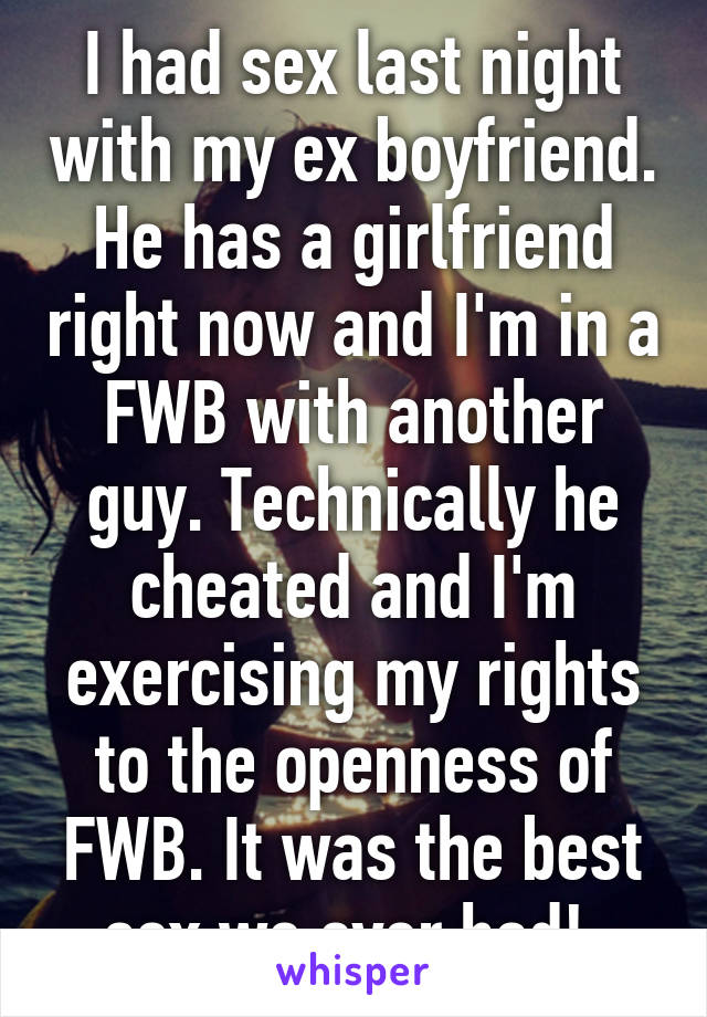 I want to have sex with my ex boyfriend