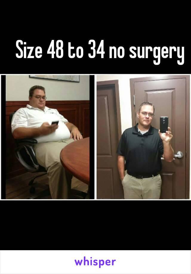 Size 48 to 34 no surgery