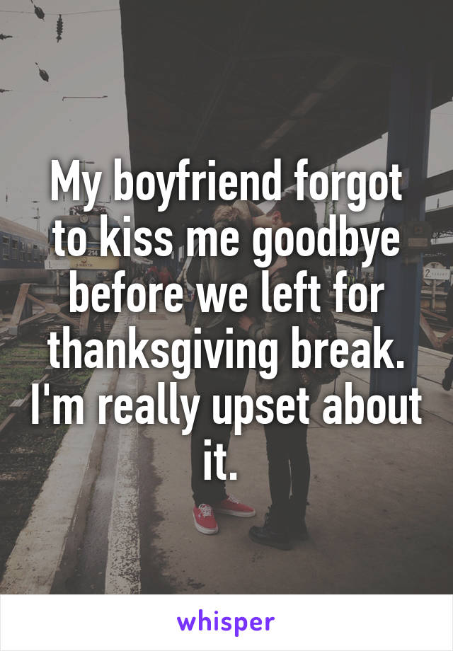 my boyfriend forgot about me