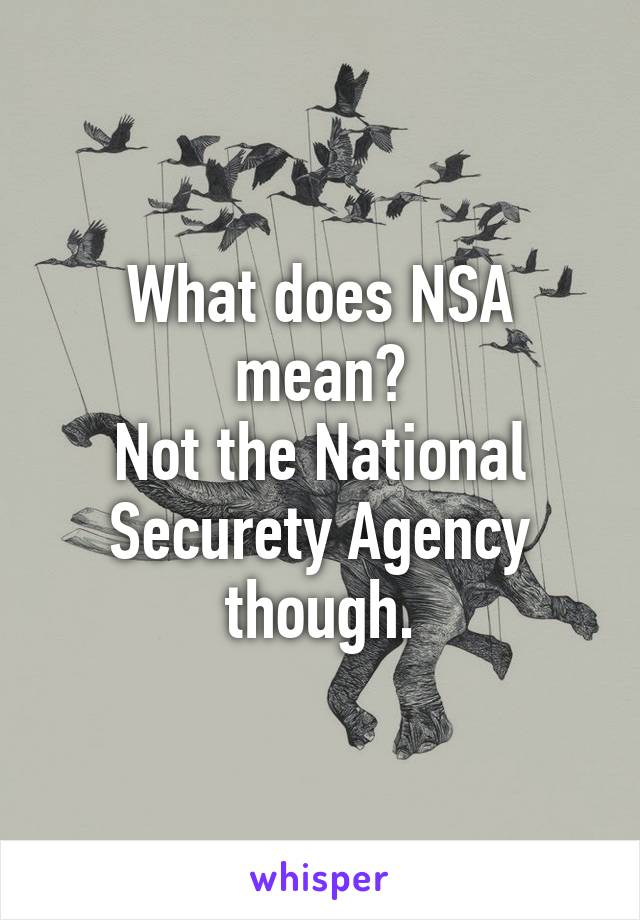 SHARI: What does nsa stand for