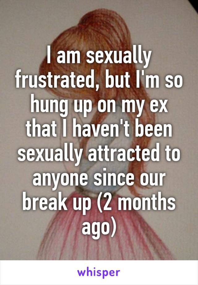 Why am i so sexually attracted to my ex