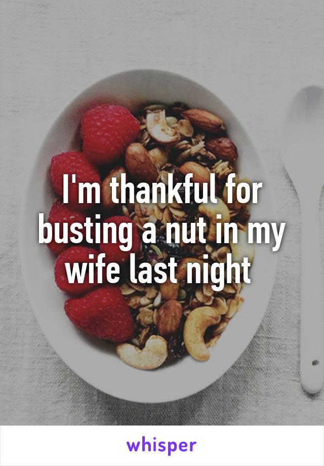 Nut in my wife