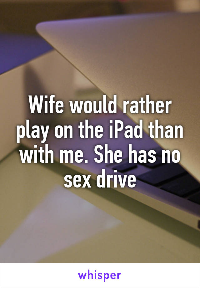 Drive has no sex wife