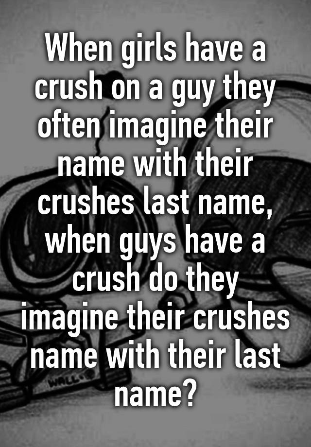 How long does a crush last for a guy