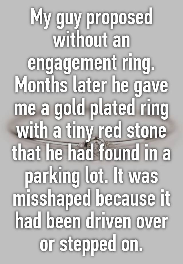 My Guy Proposed Without An Engagement Ring Months Later He Gave Me
