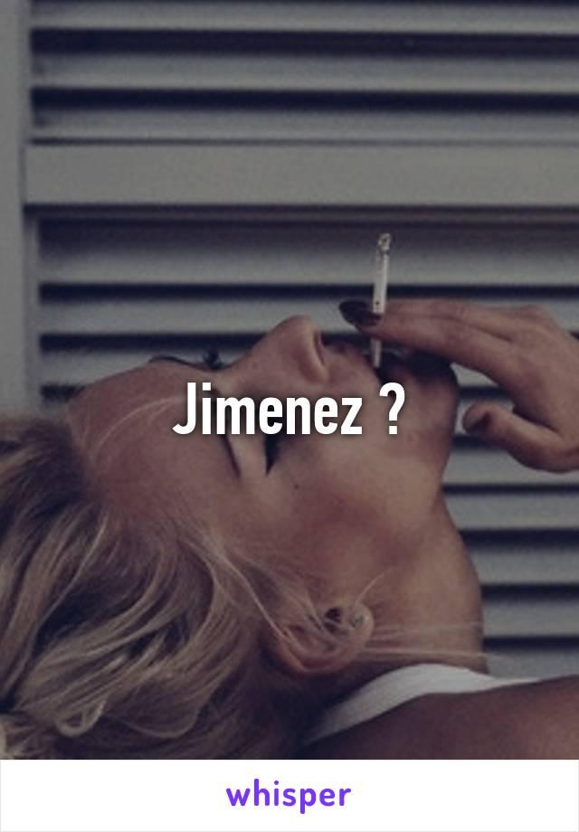 Jimenez ?