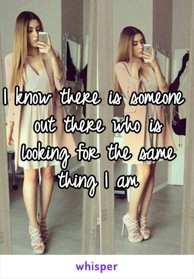 I know there is someone out there who is looking for the same thing I am